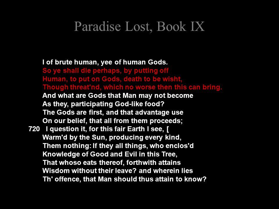 Paradise Lost, Book IX I of brute human, yee of human Gods.