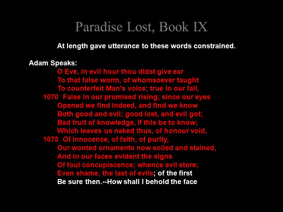 Paradise Lost, Book IX At length gave utterance to these words constrained.
