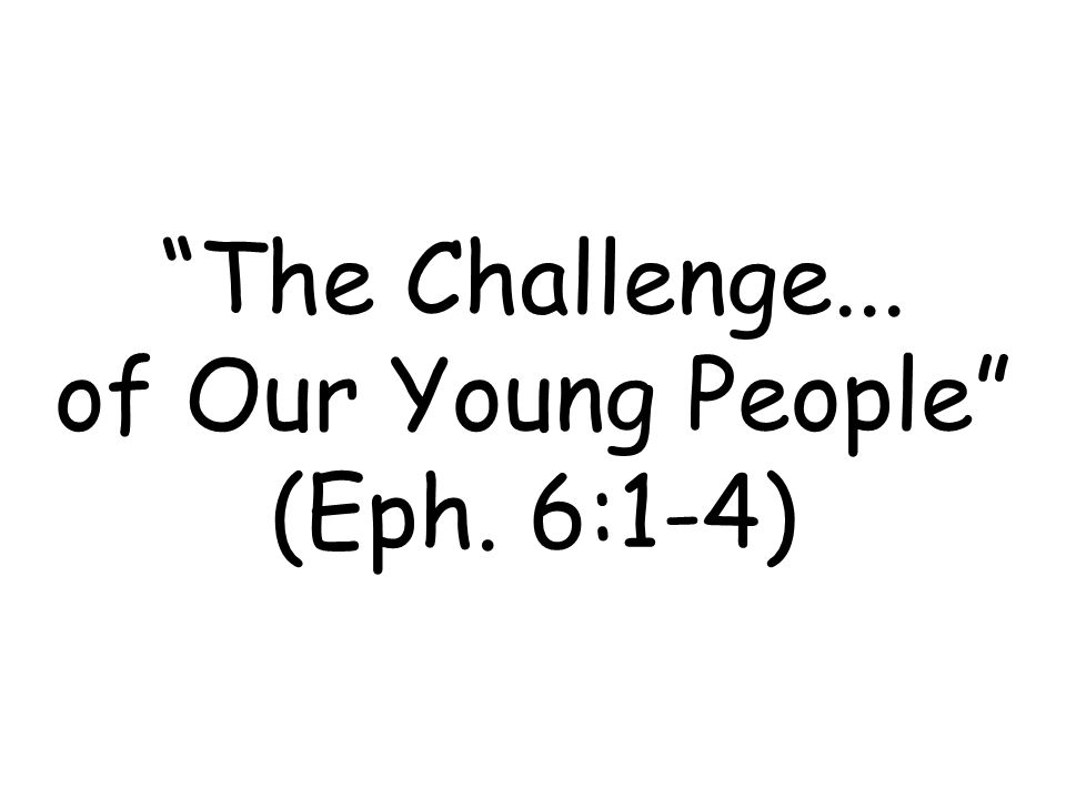 The Power of Youth (1 Tim.4:12) 1.Remember (Eccles.
