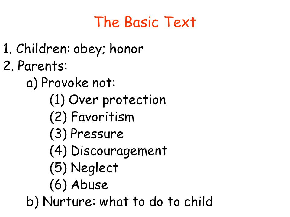 The Basic Text 1. Children: obey; honor 2.