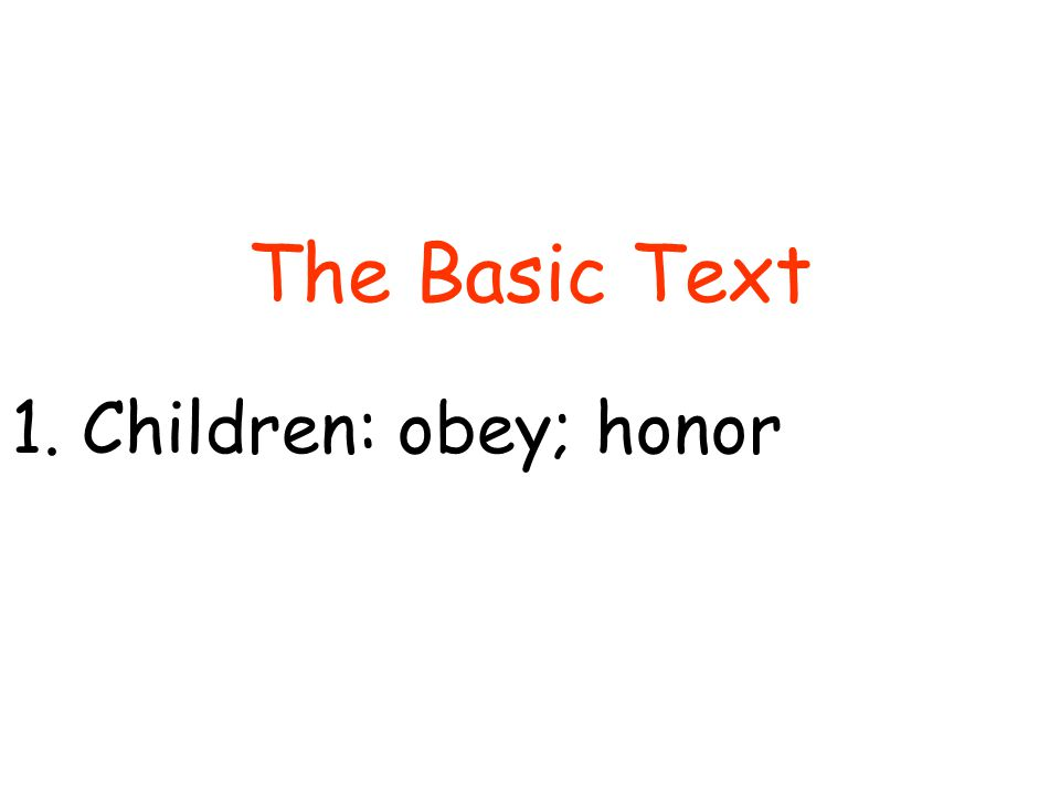 1.Children: obey; honor