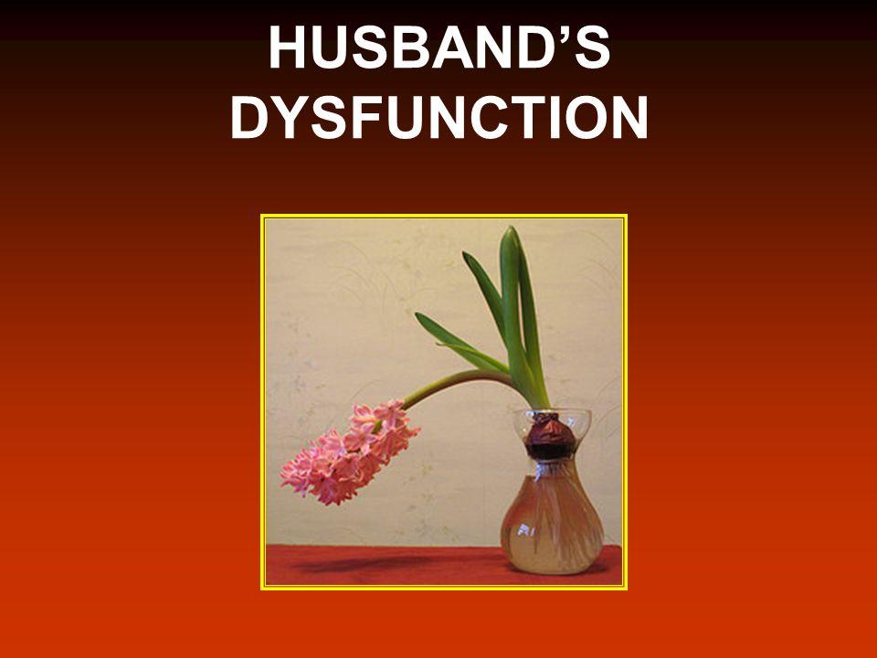 HUSBAND'S DYSFUNCTION