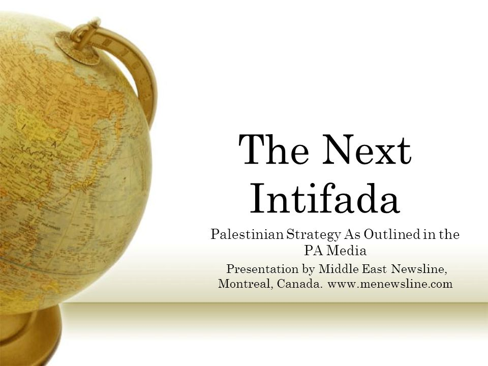 The Next Intifada Palestinian Strategy As Outlined in the PA Media Presentation by Middle East Newsline, Montreal, Canada.
