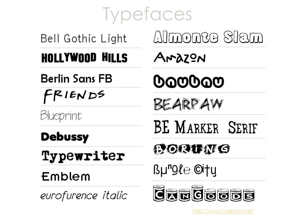 Typefaces http://www.typenow.net/