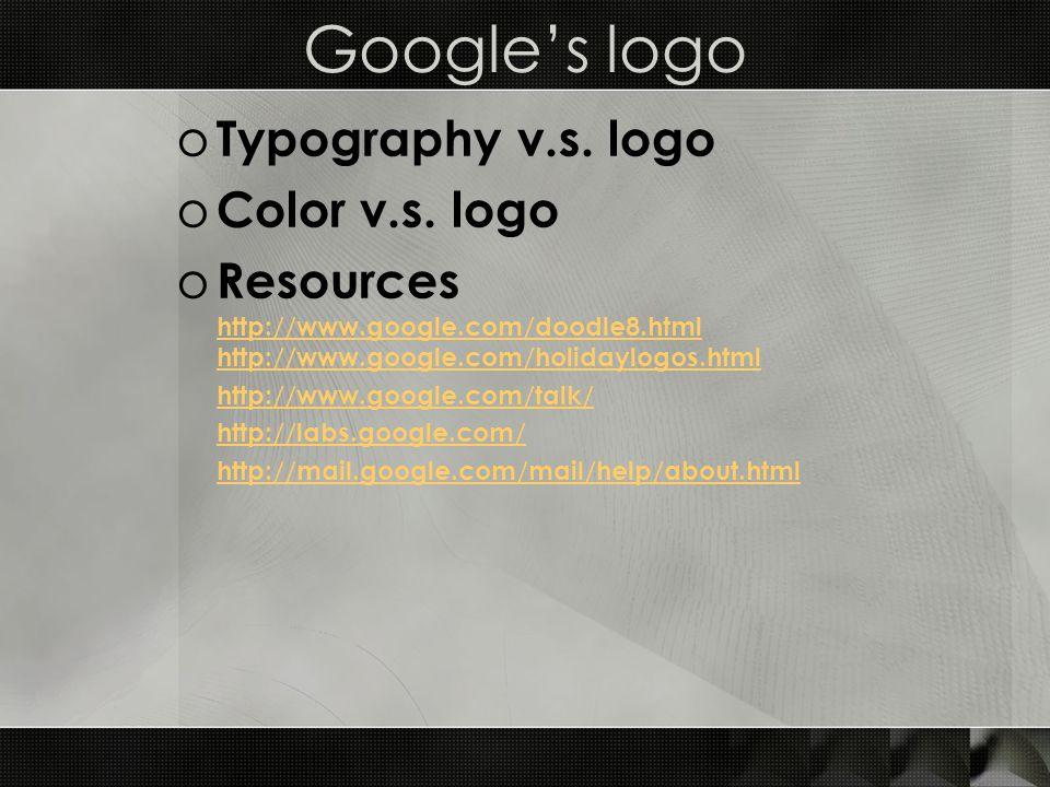 Google's logo o Typography v.s. logo o Color v.s.