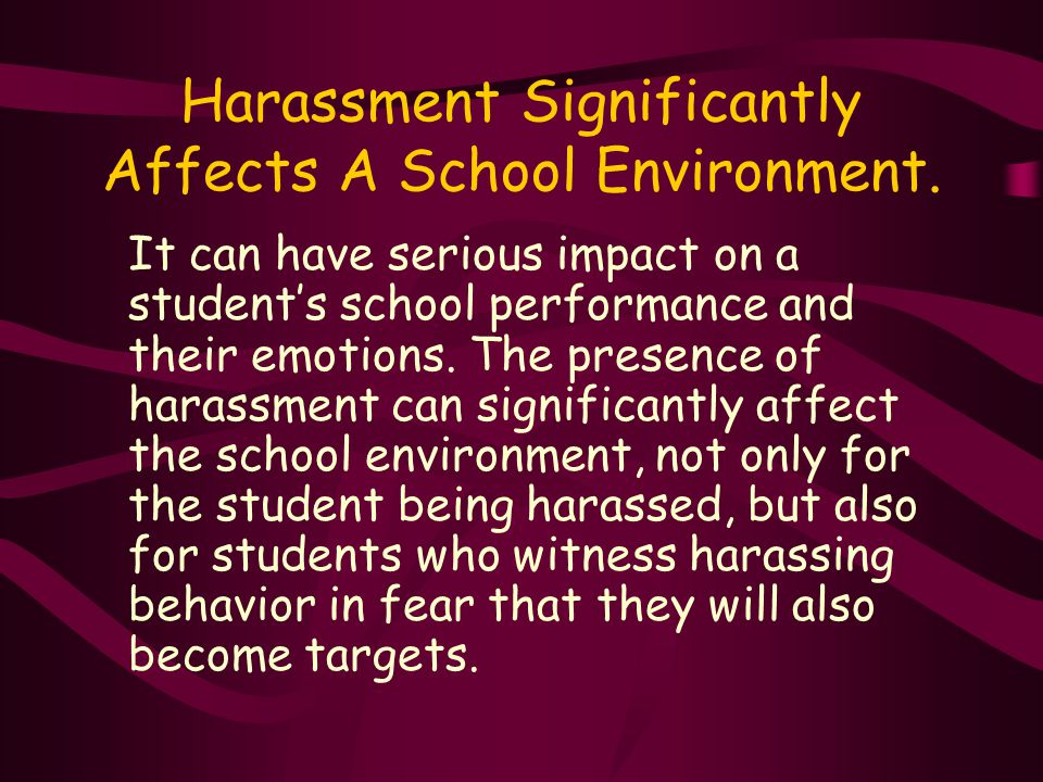 Harassment Significantly Affects A School Environment.