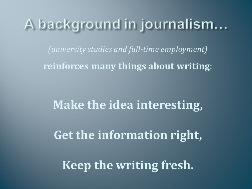 Takes a stance Allows the writer to be part of the article Aims to influence readers through logic, wit, and/or humour Is structured with a clear beginning, middle & end Requires a strong writer's voice; flair and personality should shine