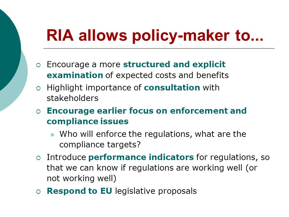 Irish Consultation Guidelines  Key Element of Regulatory Impact Assessment (RIA)  Government White Paper 'Regulating Better': Action Plan 5.1 Procedures and Guidelines will be developed to promote better quality public consultation and to outline a full range of consultation options.