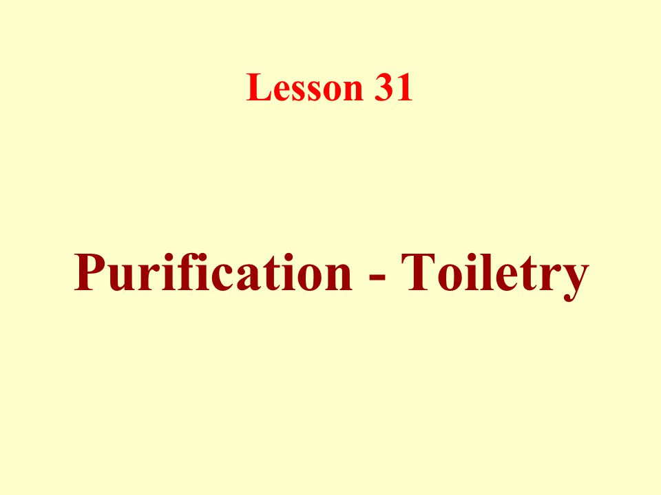 Lesson 31 Purification - Toiletry