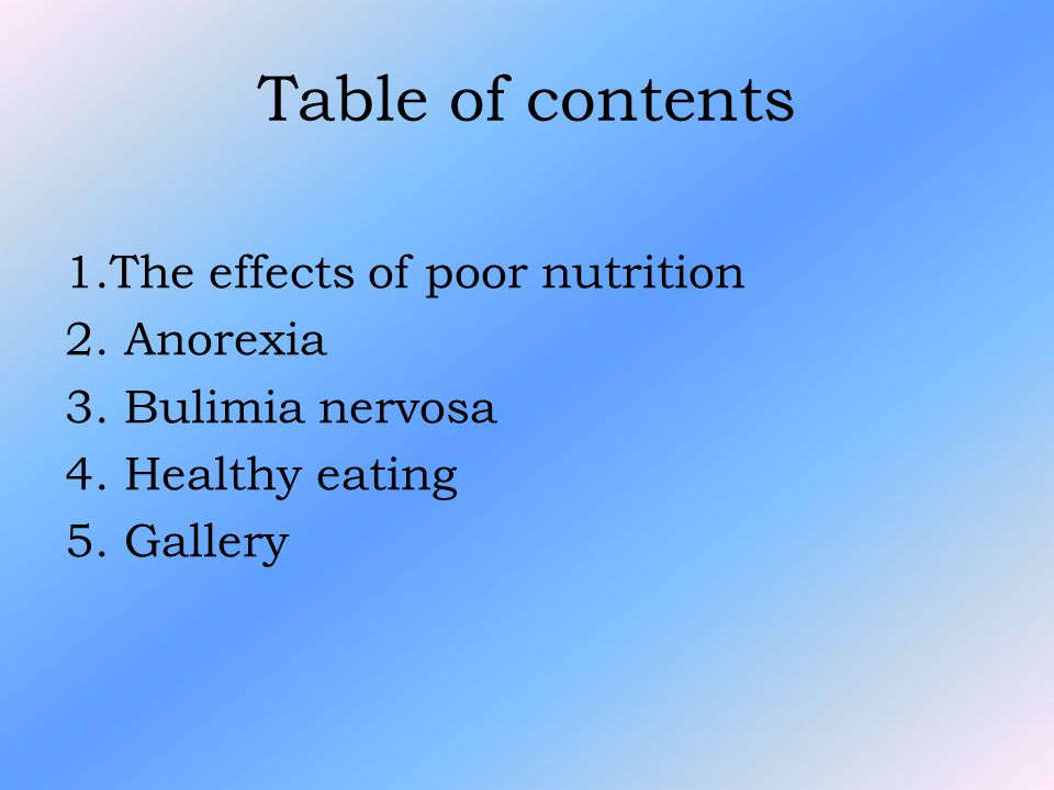 Table of contents 1.The effects of poor nutrition 2.