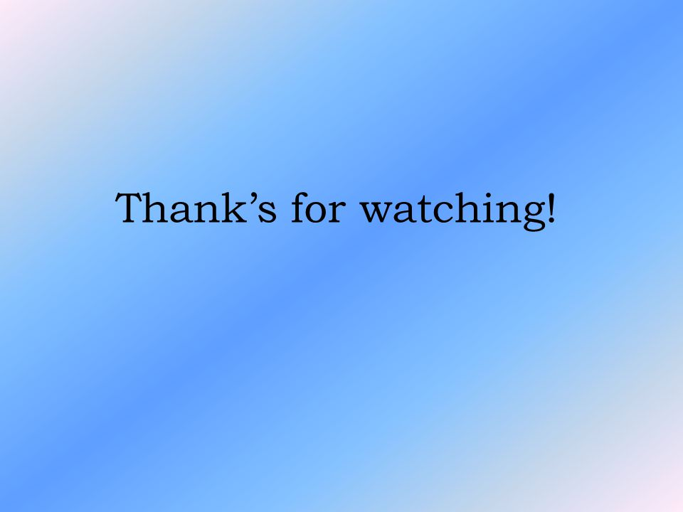 Thank's for watching!