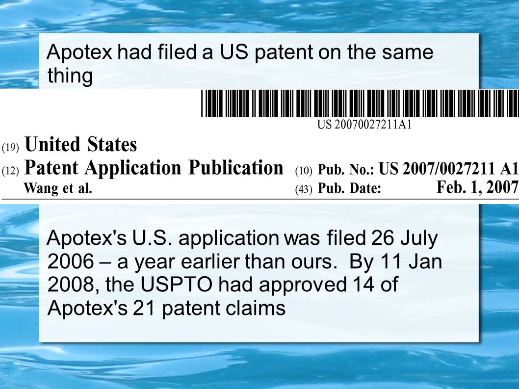 Apotex had filed a US patent on the same thing Apotex s U.S.