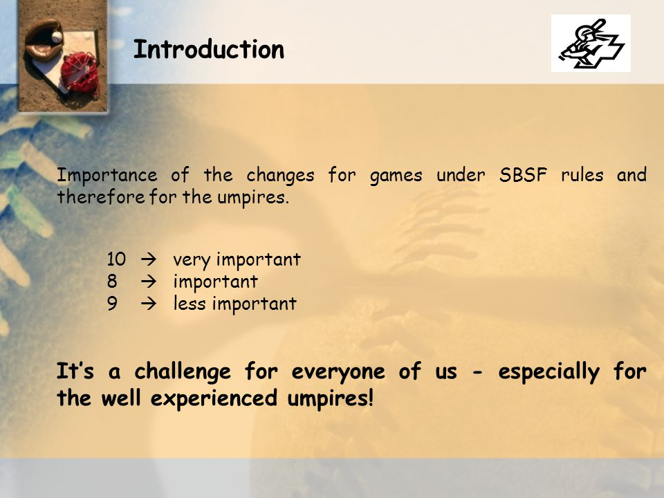 Importance of the changes for games under SBSF rules and therefore for the umpires.