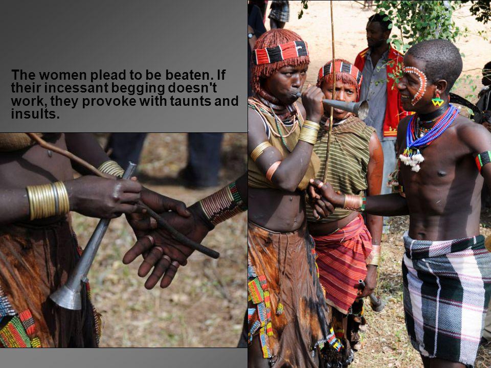 The women plead to be beaten.
