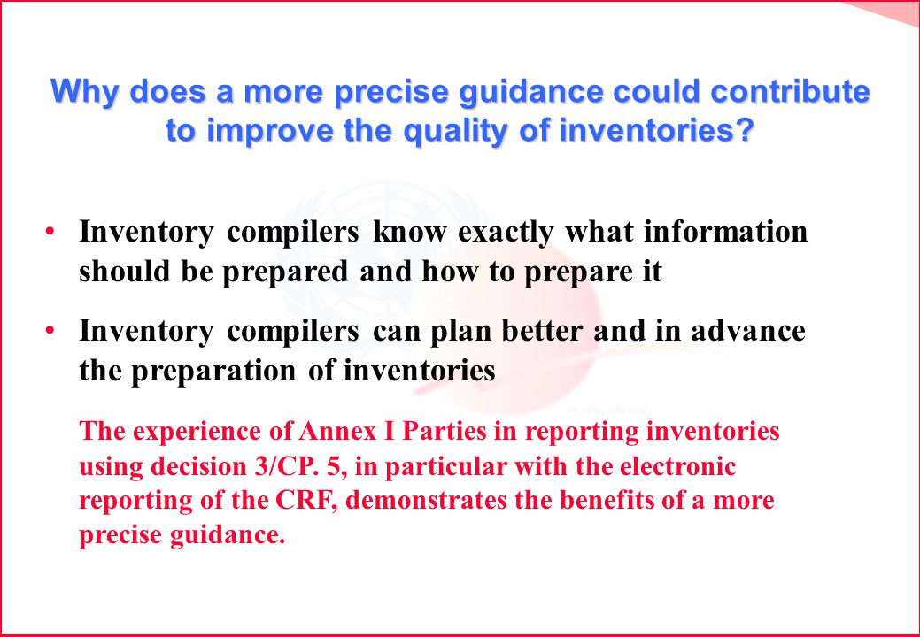 Why does a more precise guidance could contribute to improve the quality of inventories.