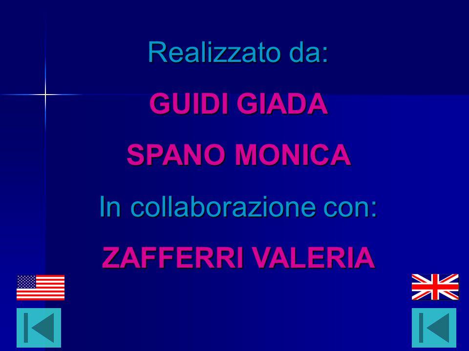 Realizzato da: GUIDI GIADA SPANO MONICA In collaborazione con: ZAFFERRI VALERIA