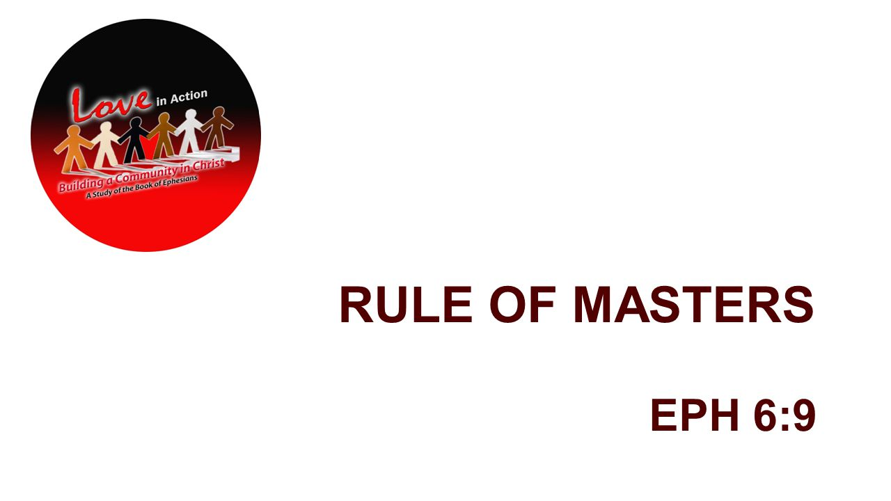 RULE OF MASTERS EPH 6:9