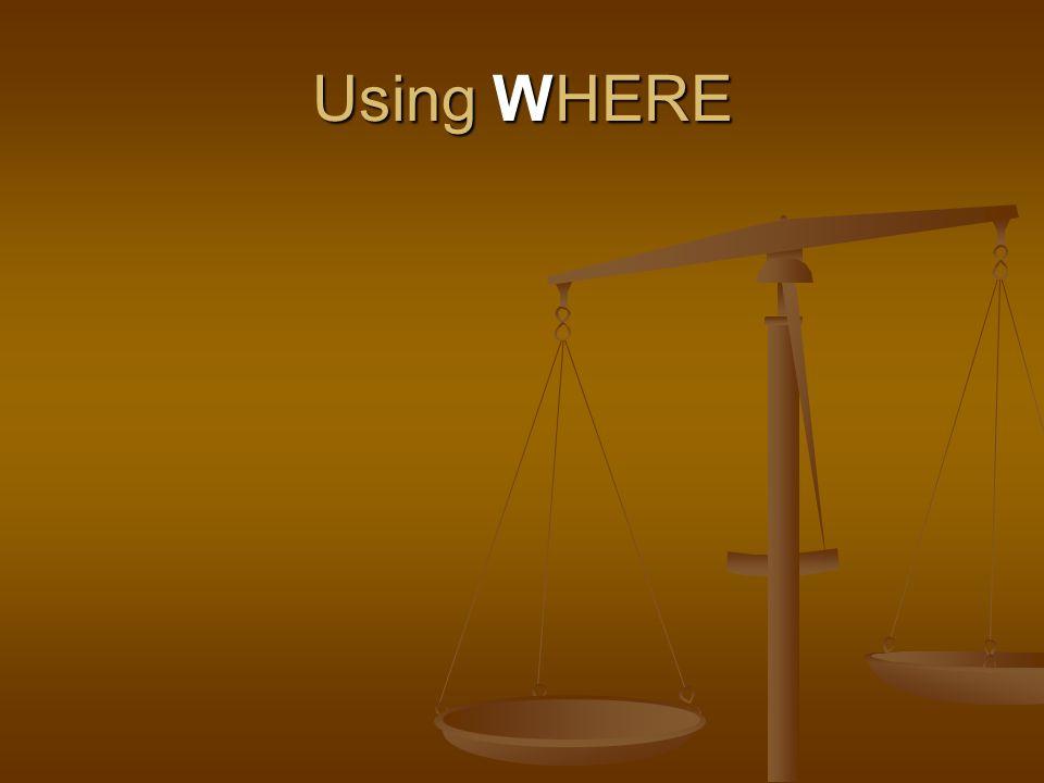 Using WHERE