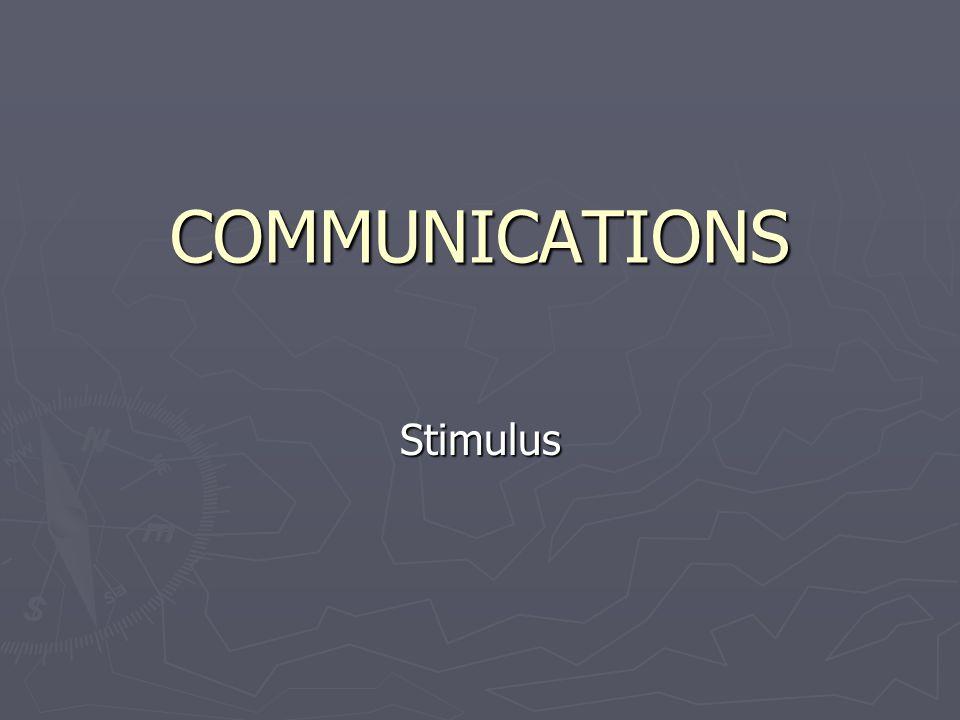 COMMUNICATIONS Stimulus
