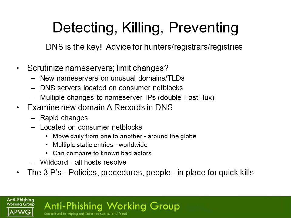 Detecting, Killing, Preventing DNS is the key.