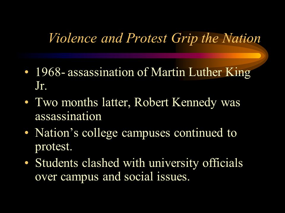 Violence and Protest Grip the Nation 1968- assassination of Martin Luther King Jr.