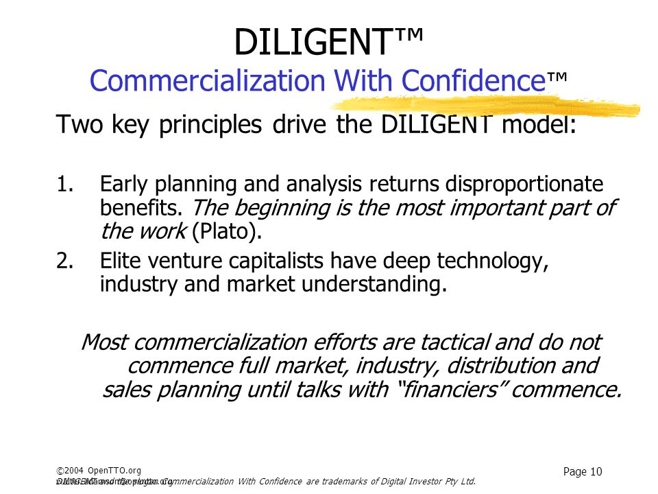 ©2004 OpenTTO.org walter.adamson@opentto.org Page 10 DILIGENT™ Commercialization With Confidence ™ Two key principles drive the DILIGENT model: 1.Earl