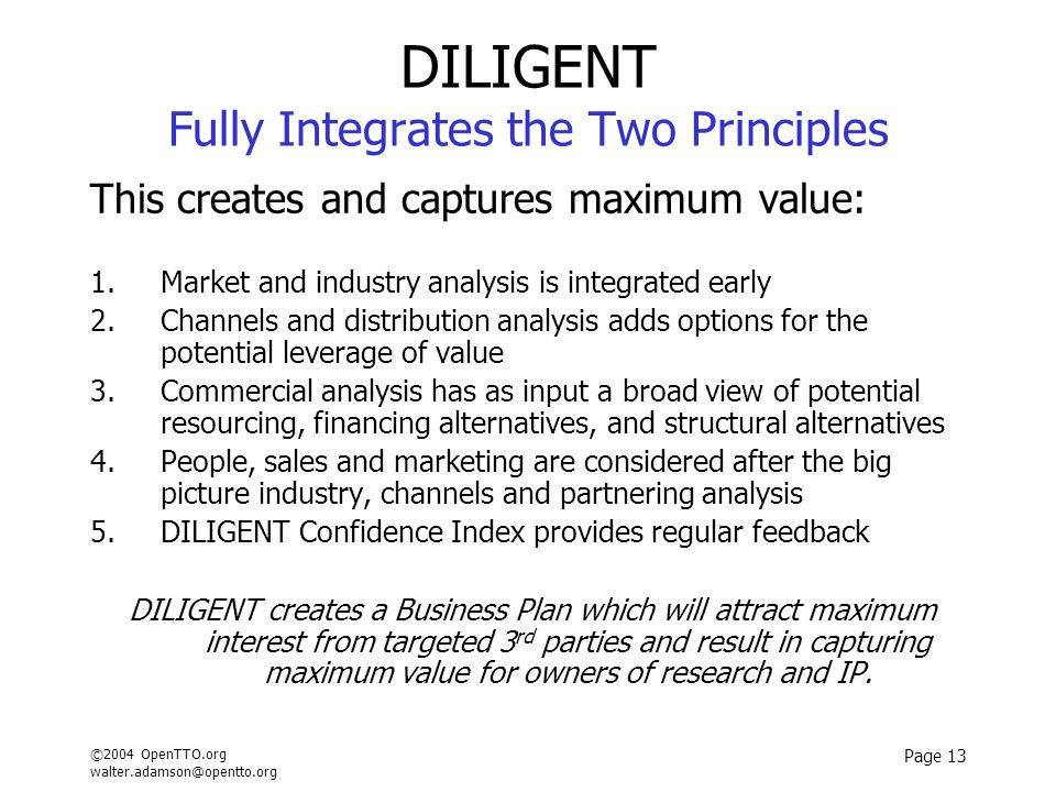 ©2004 OpenTTO.org walter.adamson@opentto.org Page 13 DILIGENT Fully Integrates the Two Principles This creates and captures maximum value: 1.Market an