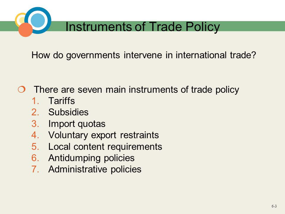 6-3 Instruments of Trade Policy How do governments intervene in international trade.