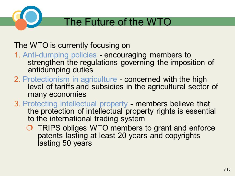 6-31 The Future of the WTO The WTO is currently focusing on 1.