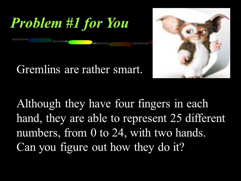 Gremlins are rather smart.