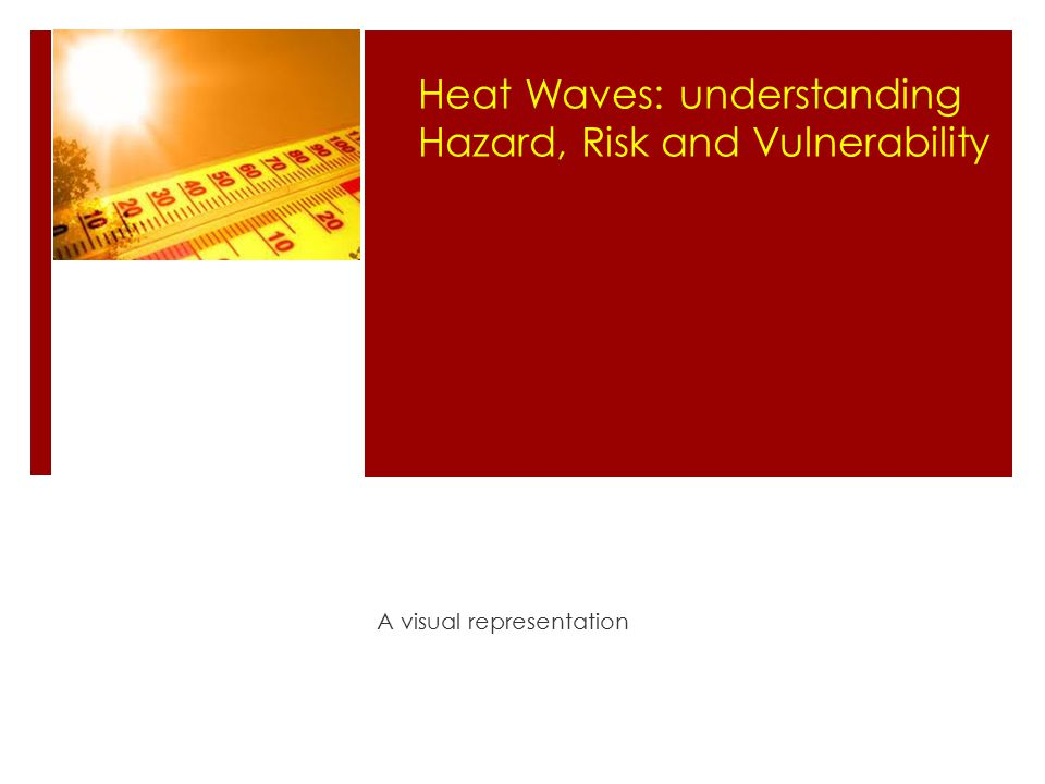 A visual representation Heat Waves: understanding Hazard, Risk and Vulnerability