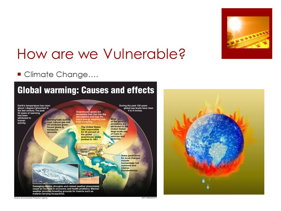 How are we Vulnerable  Climate Change….
