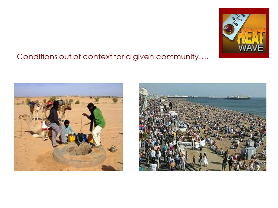 Conditions out of context for a given community….