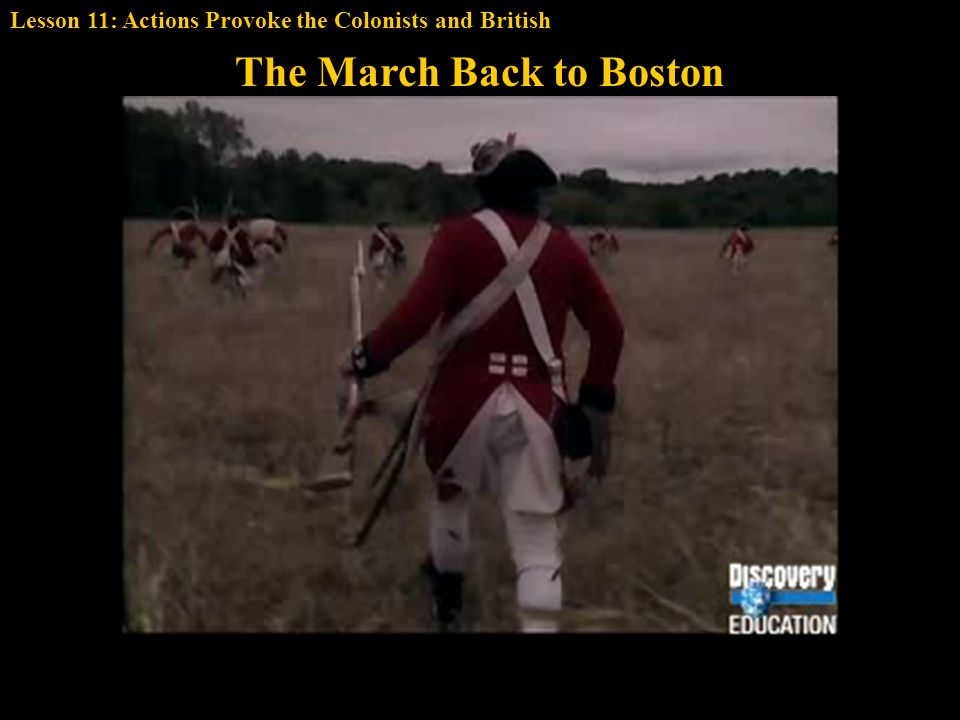 The March Back to Boston Lesson 11: Actions Provoke the Colonists and British