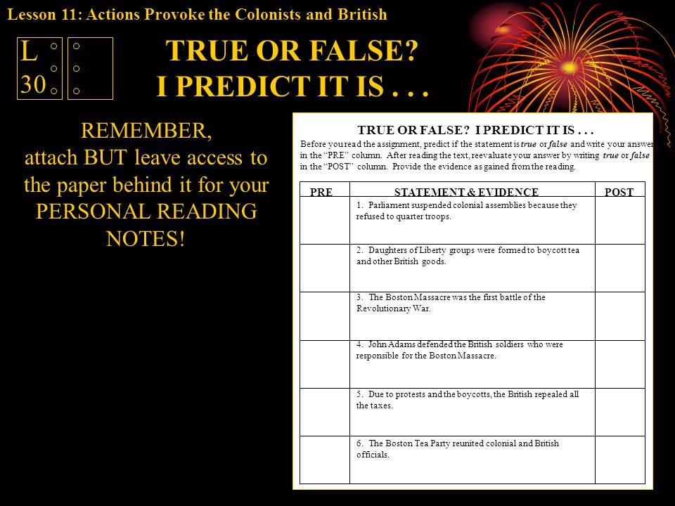 TRUE OR FALSE? I PREDICT IT IS... L 30 REMEMBER, attach BUT leave access to the paper behind it for your PERSONAL READING NOTES! TRUE OR FALSE? I PRED