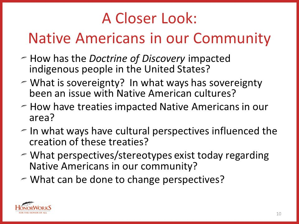 A Closer Look: Native Americans in our Community How has the Doctrine of Discovery impacted indigenous people in the United States.