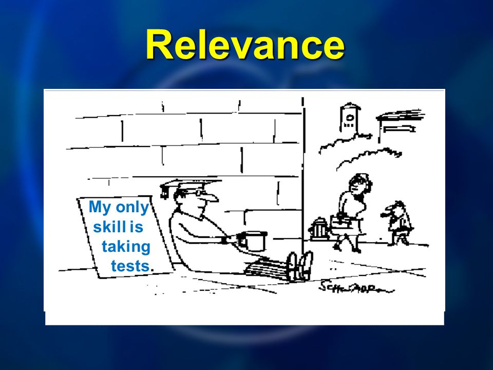 Relevance My only skill is taking tests.
