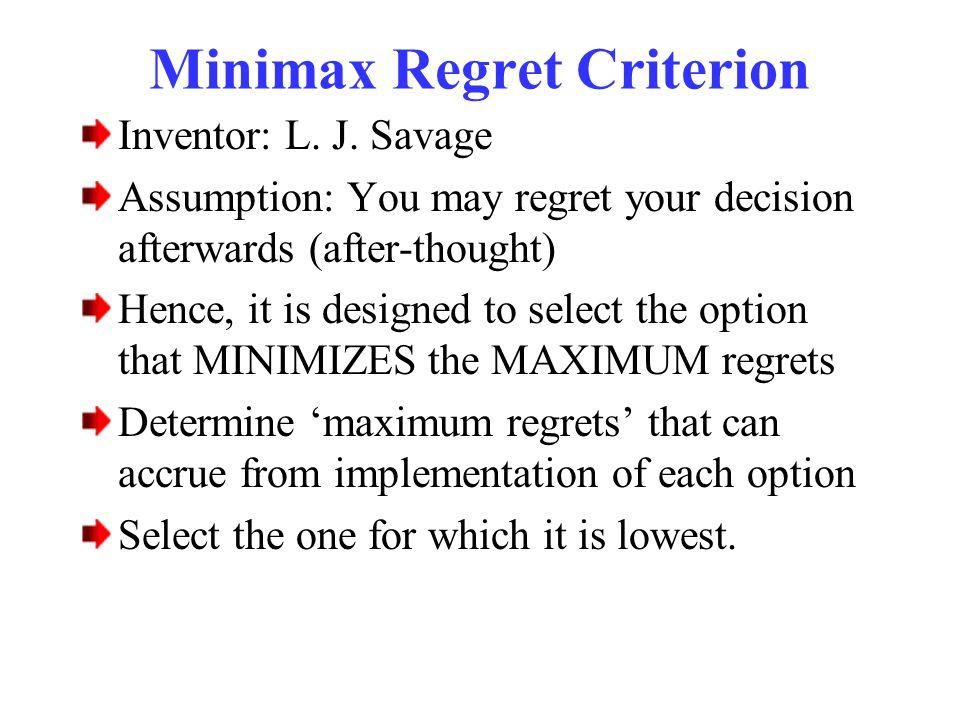 Minimax Regret Criterion Inventor: L.J.
