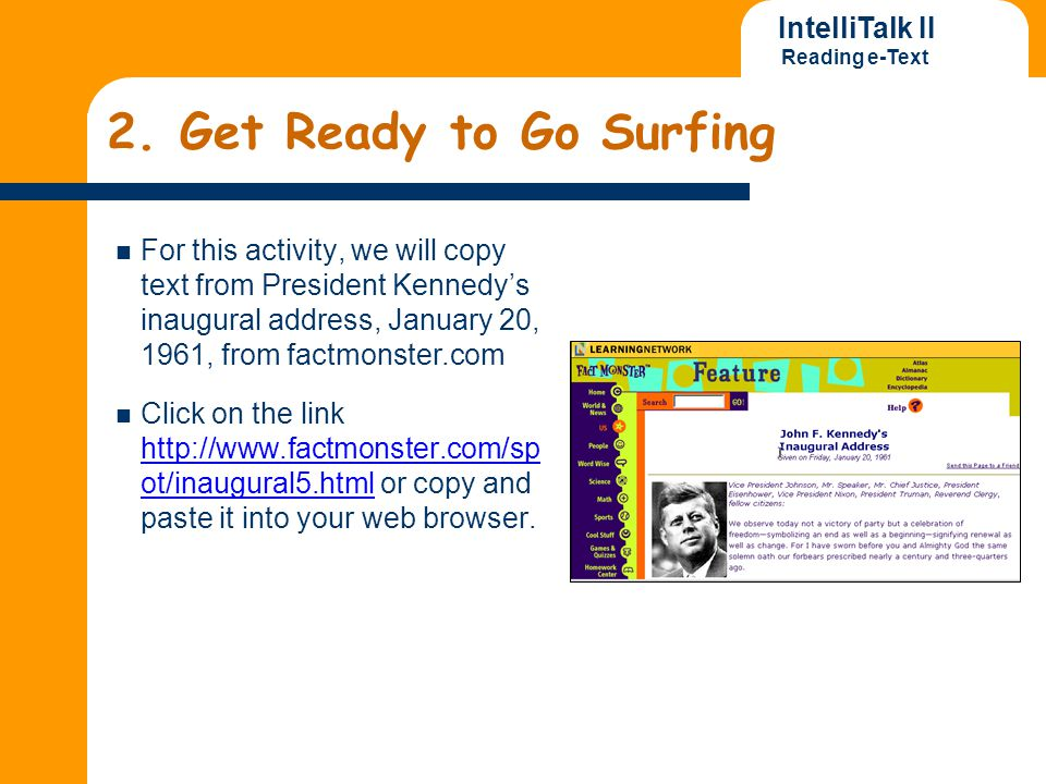 IntelliTalk II Reading e-Text 2. Get Ready to Go Surfing For this activity, we will copy text from President Kennedy's inaugural address, January 20,