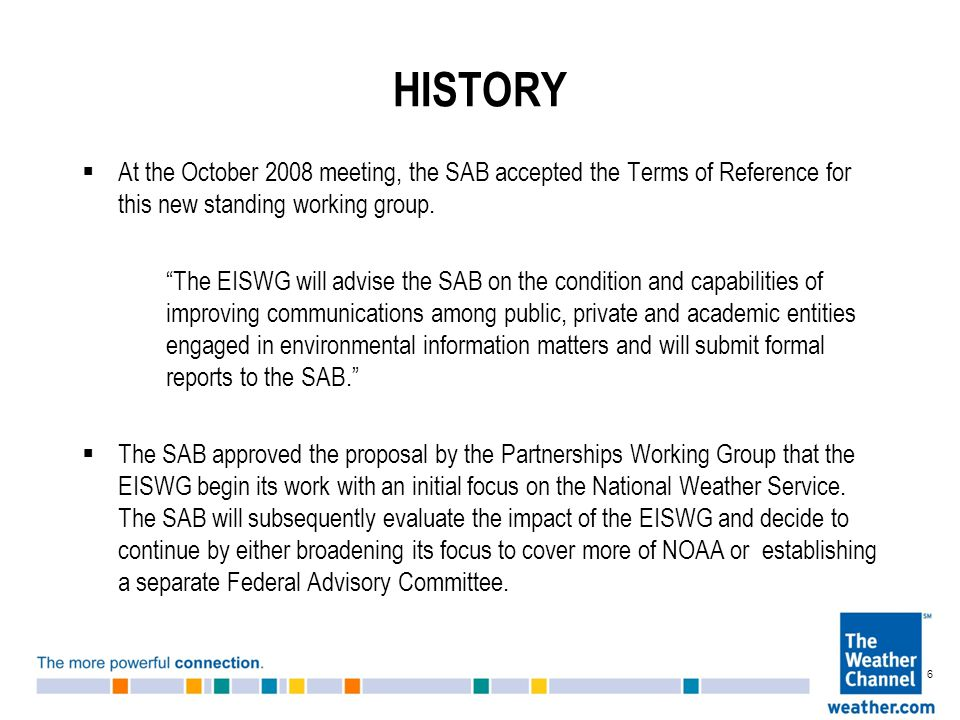HISTORY  At the October 2008 meeting, the SAB accepted the Terms of Reference for this new standing working group.