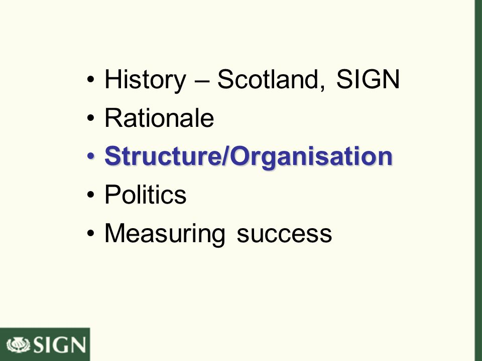 History – Scotland, SIGN Rationale Structure/OrganisationStructure/Organisation Politics Measuring success