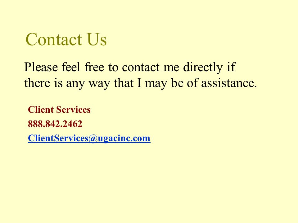 Contact Us Please feel free to contact me directly if there is any way that I may be of assistance.