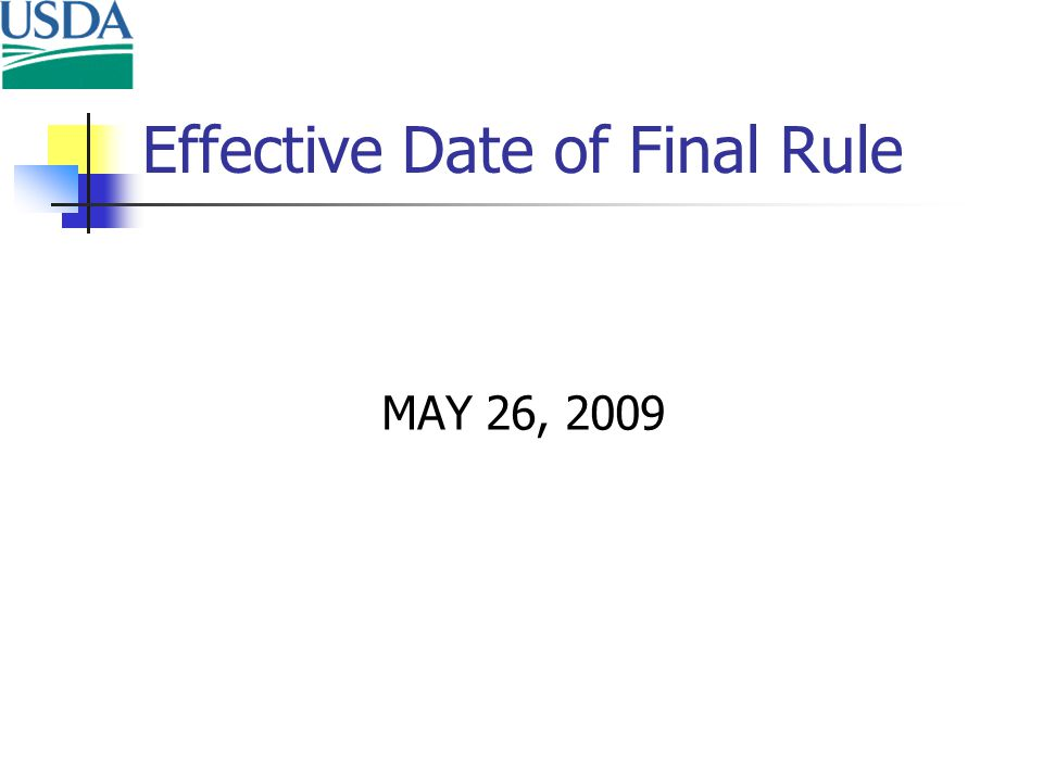 Effective Date of Final Rule MAY 26, 2009