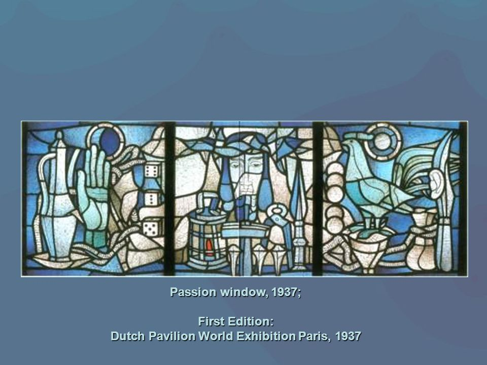 Passion window, 1937; First Edition: Dutch Pavilion World Exhibition Paris, 1937