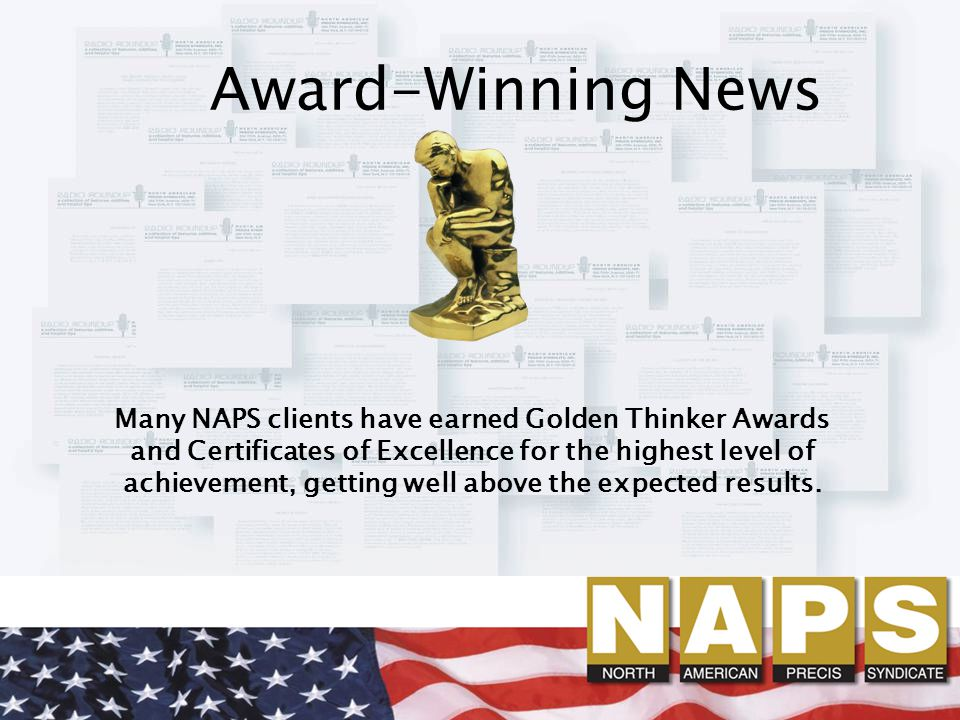 Award-Winning News Many NAPS clients have earned Golden Thinker Awards and Certificates of Excellence for the highest level of achievement, getting well above the expected results.