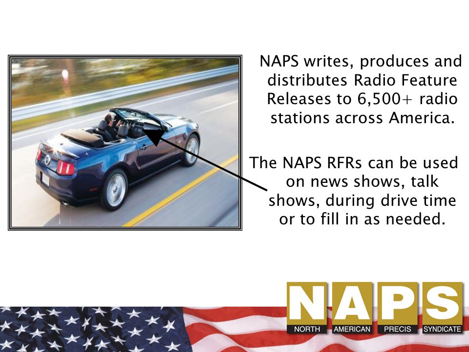NAPS writes, produces and distributes Radio Feature Releases to 6,500+ radio stations across America.