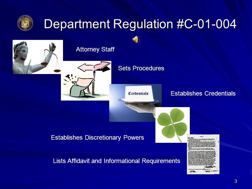 4 Dept. Regulation C-01-004 Procedures- 2010 A. Criteria for Approval of Legal Representatives: