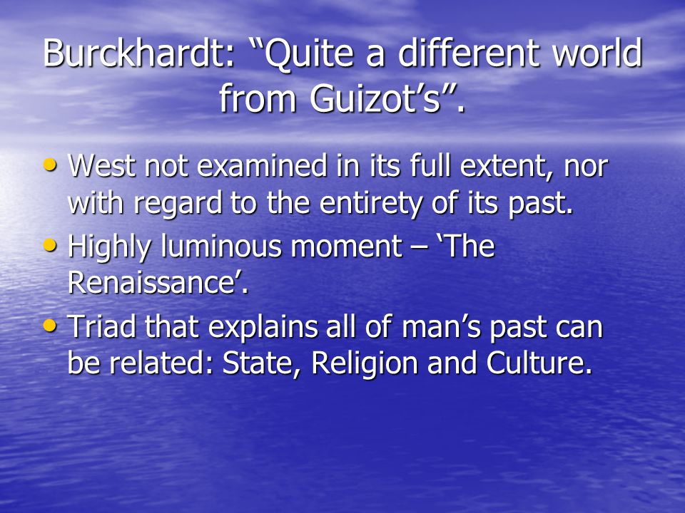 Burckhardt: Quite a different world from Guizot's .