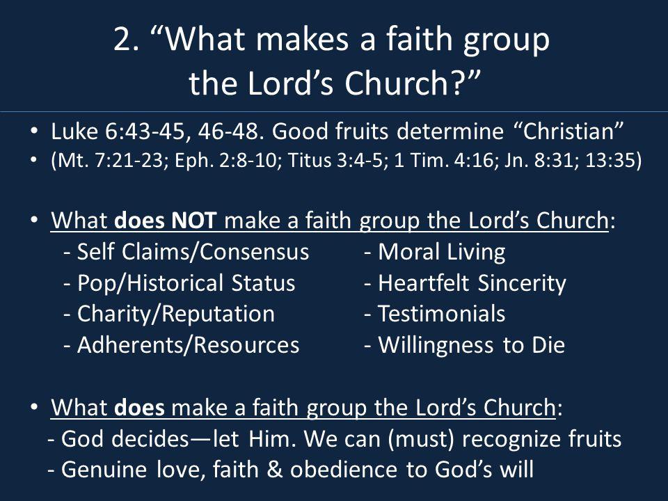 Luke 6:43-45, 46-48. Good fruits determine Christian (Mt.