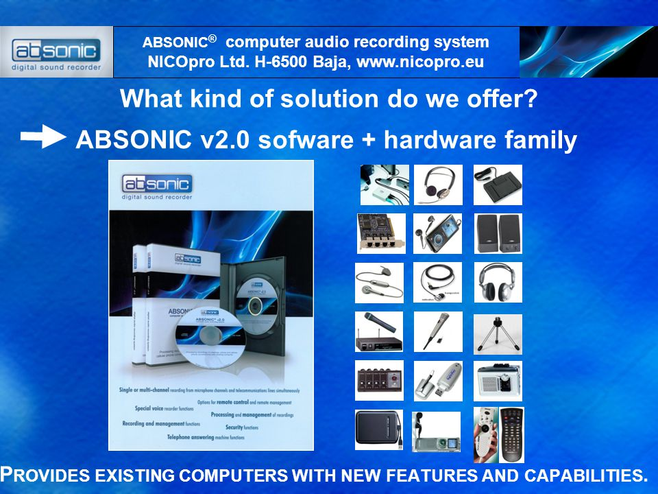 The system can be FREELY CONFIGURED using several software and hardware options.